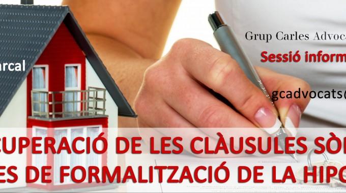 Sessió informativa gratuita: Recuperació de les clàusules sòl i les despeses de formalització de la hipoteca