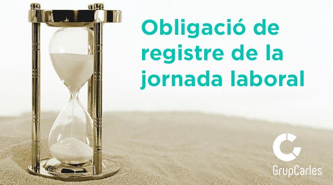Obligació de registre de la jornada des del 12 de maig